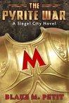 The Pyrite War (The World of Siegel City)