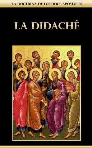 La Didaché - La doctrina de los doce Apóstoles
