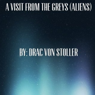 A Visit From The Greys(Aliens) (31 Horrifying Tales From The Dead)