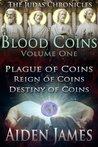 Blood Coins, Vol. 1 (The Judas Chronicles, #1-3)