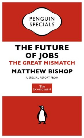 the-economist-the-future-of-jobs-penguin-specials-the-great-mismatch-penguin-shorts-specials