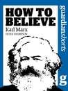 Karl Marx: How to Believe (Guardian Shorts)