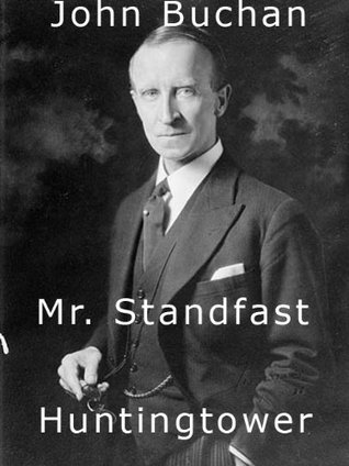 Mr. Standfast and Huntingtower (A Collection of John Buchan's Novels)