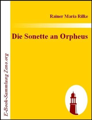 Die Sonette an Orpheus: Aus dem Besitz der Fuerstin Marie von Thurn und Taxis-Hohenlohe