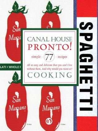 Canal House Cooking Volume N° 8: Pronto!