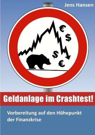 Geldanlage im Crashtest! Vorbereitung auf den Höhepunkt der Finanzkrise