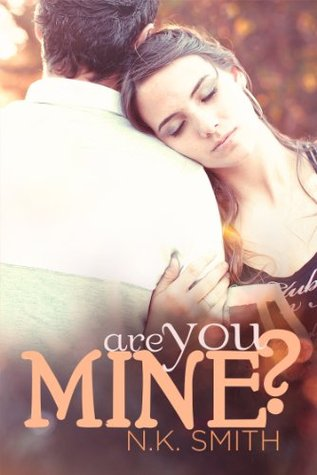 Are You Mine? by N.K. Smith