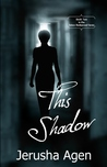 This Shadow (Sisters Redeemed, #2)
