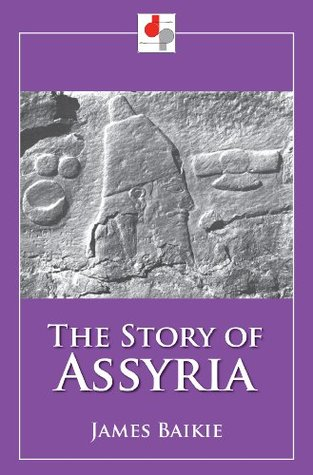 The Story of Assyria (Illustrated)