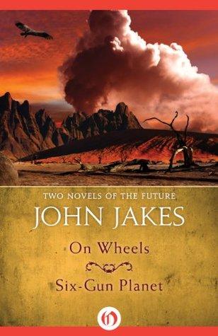 On Wheels / Six-Gun Planet