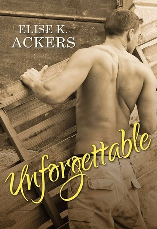 Ebook Unforgettable by Elise K. Ackers DOC!