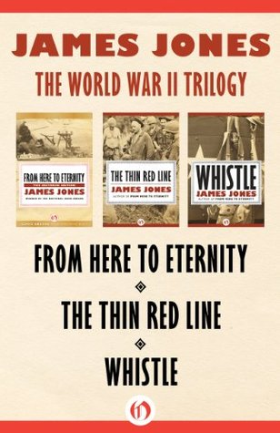 The World War II Trilogy: From Here to Eternity, The Thin Red Line, and Whistle(The World War II Trilogy  1-3) EPUB