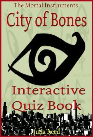 City of Bones: The Interactive Quiz Book (The Mortal Instruments Series 1)
