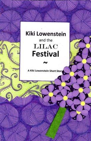 Kiki Lowenstein and the Lilac Festival (Scrap-N-Craft Mystery Novella #6)