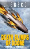 Death Blimps of Doom! (Reprobates of the Wasteland)