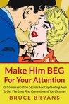Make Him BEG For ...