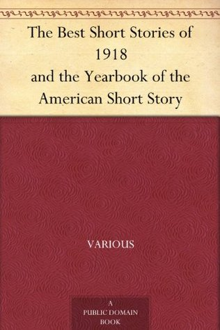 The Best Short Stories of 1918 and the Yearbook of the American Short Story
