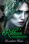 Ribbon of Darkness by Decadent Kane