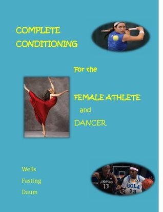 Complete Conditioning for the Female Athlete and Dancer