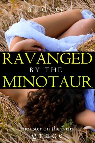 Ravaged by the Minotaur
