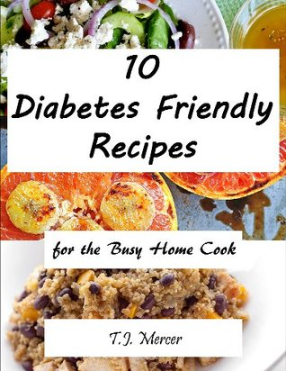Diabetic Recipes for the Busy Home Cook