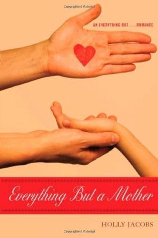 Everything But a Mother (Everything But...Series, #5)