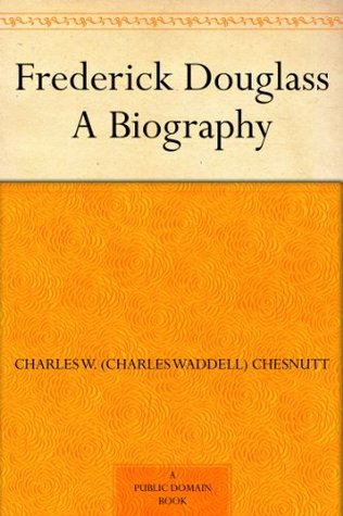 Frederick Douglass A Biography