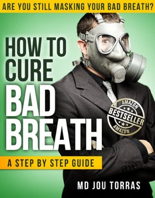 How to Cure Bad Breath - a Step by Step Guide