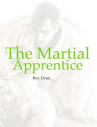The Martial Apprentice: Life as a Student of Japanese Jujutsu (The Warrior's Way Book 1)