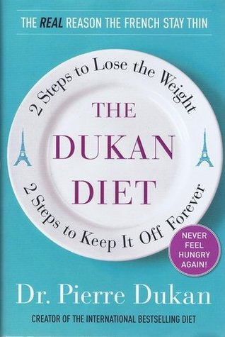 The Dukan Diet: 2 Steps to Lose the Weight, Keep It Off Forever