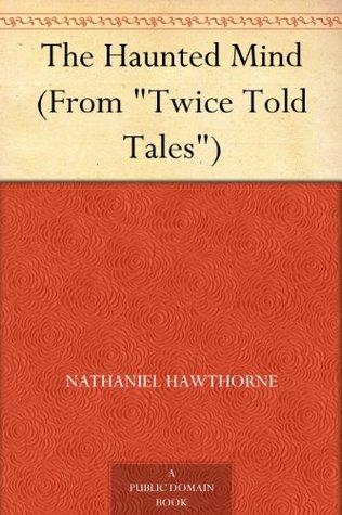 the haunted mind nathaniel hawthorne summary