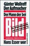 Der Aufmacher: Der Mann, der bei Bild Hans Esser war.Unzensierte Originalausgabe