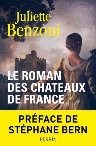 Le roman des châteaux de France - Tome 1