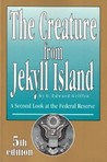The Creature from Jekyll Island: A Secon