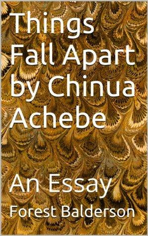 Things Fall Apart by Chinua Achebe- An Essay