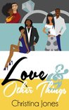 Love And Other Things by Christina C. Jones
