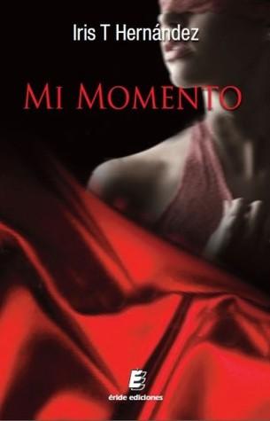 Mi momento (El momento, #1)