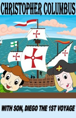 Christopher Columbus Voyages with Son, Diego. The 1st Voyage.