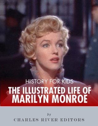 History for Kids: An Illustrated Biography of Marilyn Monroe for Children