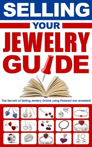 SELLING YOUR JEWELRY GUIDE-USING PINTEREST: Selling Jewelry Online