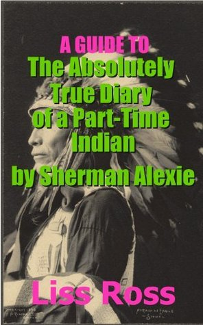 A Guide to The Absolutely True Diary of a Part-Time Indian by Sherman Alexie