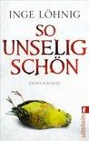 So unselig schön by Inge Löhnig