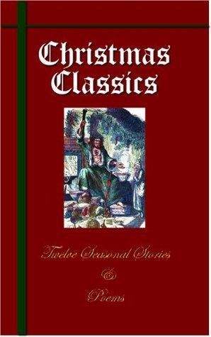 Christmas Classics: Twelve Seasonal Stories and Poems