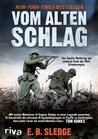 Vom alten Schlag: Der Zweite Weltkrieg am anderen Ende der Welt. Erinnerungen (German Edition)