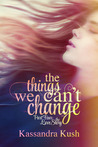 The Love Story (The Things We Can't Change, #4)