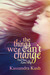 The Love Story (The Things We Can't Change, #4) by Kassandra Kush