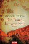 Der Traum der roten Erde: Roman (German Edition)