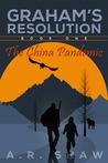 The China Pandemic (Graham's Resolution #1)
