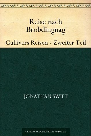 Reise nach Brobdingnag Gullivers Reisen - Zweiter Teil