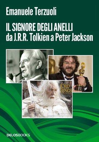 Il signore degli Anelli da J.R.R. Tolkien a Peter ...